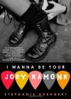 I Wanna Be Your Joey Ramone - Stephanie Kuehnert