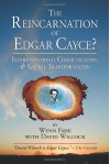 The Reincarnation of Edgar Cayce?: Interdimensional Communication and Global Transformation - Wynn Free, David Wilcock