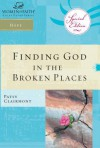 Finding God in the Broken Places - Patsy Clairmont