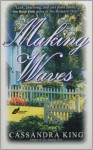 Making Waves - Cassandra King
