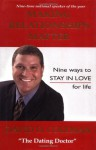 Making Relationships Matter: Nine Ways to Stay in Love for Life - David D. Coleman, Will Keim