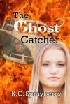 the ghost catcher - K.C. Sprayberry