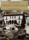 The Work of Dwight James Baum - Dwight James Baum, William Morrison, Dwight James Baum