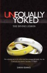 Unequally Yoked-The Divine Lesson - Sarah Banks