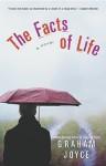 The Facts of Life: A Novel - Graham Joyce