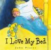 I Love My Bed - John Prater