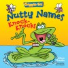 Giggle Fit: Nutty Names Knock-Knocks - Alison Grambs, Steve Harpster