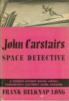 John Carstairs: Space Detective - Frank Belknap Long