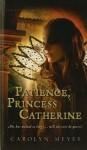 Patience, Princess Catherine (Library Binding, Paperback) - Carolyn Meyer