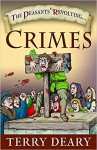 The Peasants' Revolting Crimes - Terry Deary