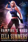 Vampire's Kiss (Legion of Angels) (Volume 1) - Ella Summers