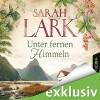 Unter fernen Himmeln - Sarah Lark, Yara Blümel, Julia Stoepel, Lübbe Audio
