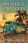 Murder on Wheels - Lynn Cahoon