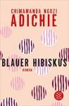 Blauer Hibiskus: Roman - Chimamanda Ngozi Adichie, Judith Schwaab
