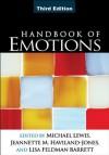 Handbook of Emotions, Third Edition - Michael Lewis, Jeannette M. Haviland-Jones, Lisa Feldman Barrett