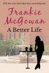 A Better Life - Frankie McGowan