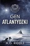 Gen Atlantydzki - A.G. Riddle