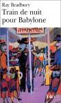 Train de Nuit Pour Babylo - Ray Bradbury