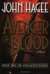 Avenger of Blood: A Novel (Apocalypse Diaries) - John Hagee