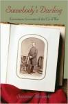 Somebody's Darling: Eyewitness Accounts of the Civil War - Suzanne Alexander, Susan Alexander