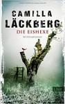 Die Eishexe: Kriminalroman (Ein Falck-Hedström-Krimi, Band 10) - Camilla Läckberg, Katrin Frey