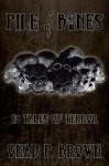 Pile of Bones: 13 Tales of Terror - Chad P. Brown