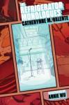 The Refrigerator Monologues - Annie Wu, Catherynne M. Valente