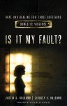 Is It My Fault?: Hope and Healing for Those Suffering Domestic Violence. - Lindsey A. Holcomb, Justin S. Holcomb