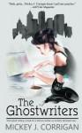 The Ghostwriters - Mickey J. Corrigan