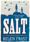 Salt: A Story of Friendship in a Time of War - Helen Frost