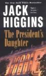 The President's Daughter - Jack Higgins