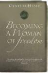 Becoming a Woman of Freedom - Cynthia Heald, The Navigators
