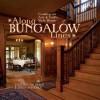 Along Bungalow Lines: Creating an Arts & Crafts Style Home - Paul Duchscherer
