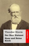 Der Herr Etatsrat / Hans Und Heinz Kirch - Theodor Storm