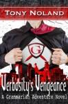 Verbosity's Vengeance: A Grammarian Adventure Novel - Tony Noland