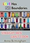 Straight Men Can't Cook - Anna Birmingham