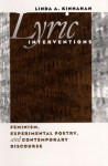 Lyric Interventions: Feminism, Experimental Poetry, and Contemporary Discourse - Linda A. Kinnahan