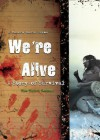 We're Alive: A Story of Survival, the Third Season - K.C. Wayland, To Be Announced