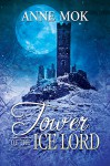 Tower of the Ice Lord - Anne Mok