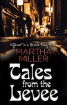 Tales from the Levee - Martha Miller