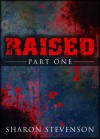 Raised: Part One (After Death Series, #1) - Sharon Stevenson