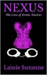 Nexus: The Core of Erotic Desires - Lainie Suzanne