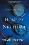 Home by Nightfall: A Charles Lenox Mystery (Charles Lenox Mysteries) - Charles Finch