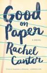 Good on Paper - Rachel Cantor