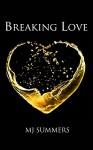 Breaking Love (Full Hearts Book 2) - MJ Summers