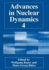 Advances in Nuclear Dynamics 4 - Wolfgang Bauer, Hans-Georg Ritter