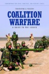 Coalition Warfare: A Guide to the Issues - Theodore A. Wilson