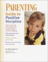 Parenting Guide to Positive Discipline - Paula Spencer, Parenting Magazine