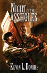 Night of the Assholes - Kevin L. Donihe