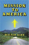 Mission to America - Walter Kirn